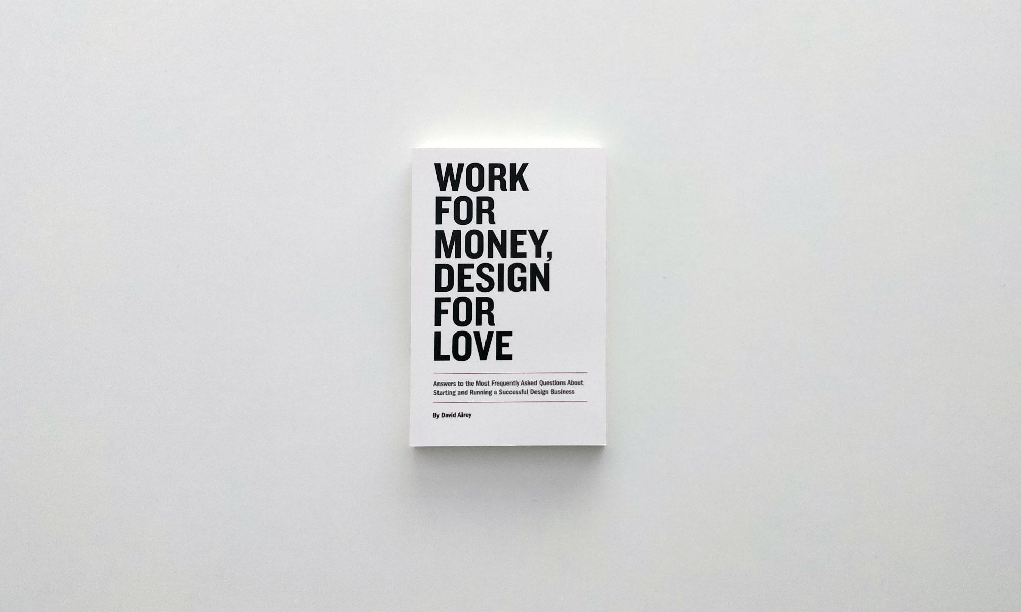 Work for Money, Design for Love